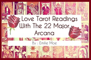 Love Tarot Reading With The 22 Major Arcana
