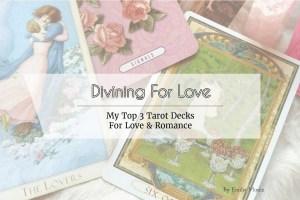 Top 3 Tarot Decks For Romance Love