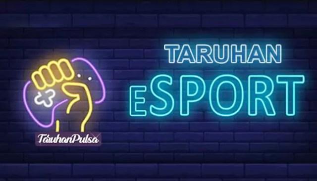 Bermain Taruhan E-Sports Bersama Taruhan Pulsa Online