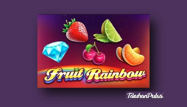 Bermain Slot Klasik Fruit Rainbow Dari Pragmatic Play