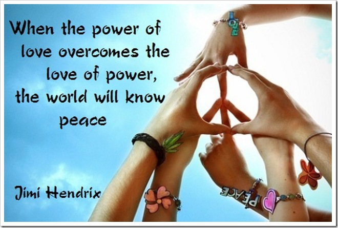 When-the-power-of-love-overcomes-the-love-of-power-the-world-will-know-peace