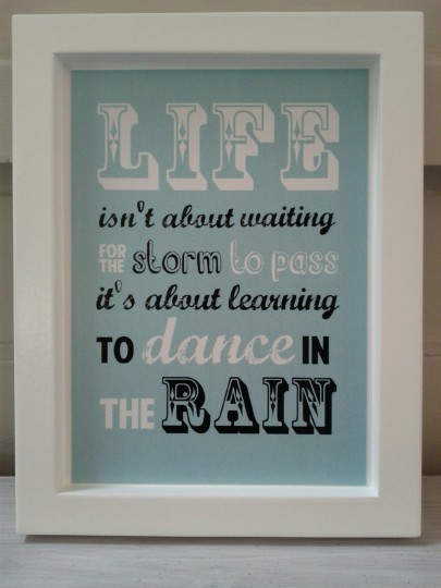 Dance in the Rain Quote - wall art by Smartie Pants