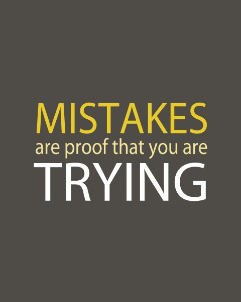 Mistakes-are-Proof-that-you-are-trying1-480x600