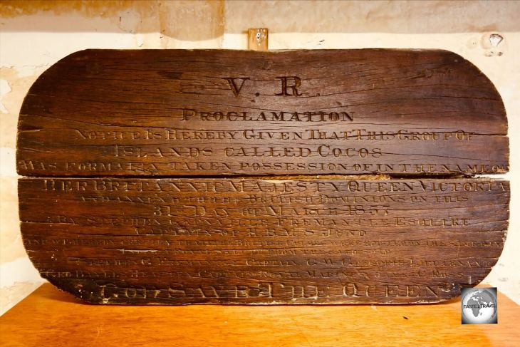 Dating from 1857, this wooden proclamation sign, which is today displayed in the museum on Home Island, declares the 'Cocos Islands' as a British territory.