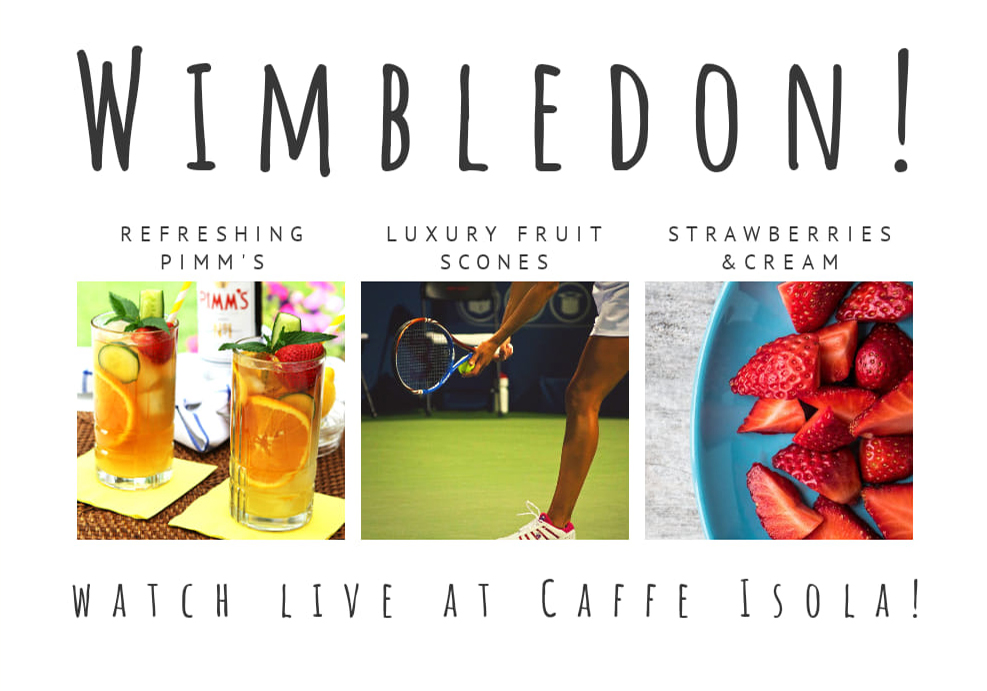 Wimbledon at Caffe Isola