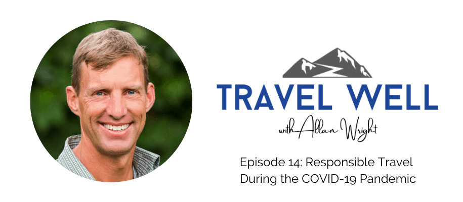 Travel Well Responsible Travel During COVID Pandemic