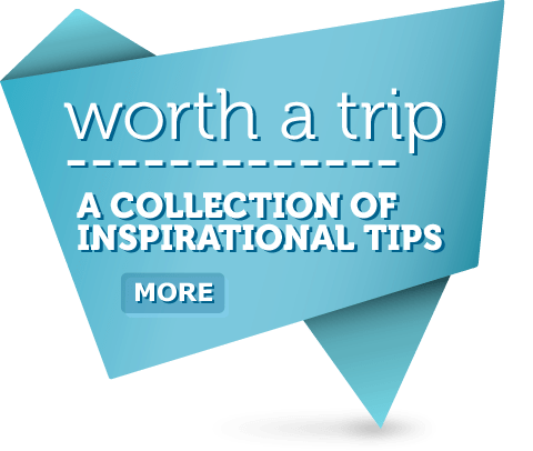 worth a trip, a collection of inspirational tips