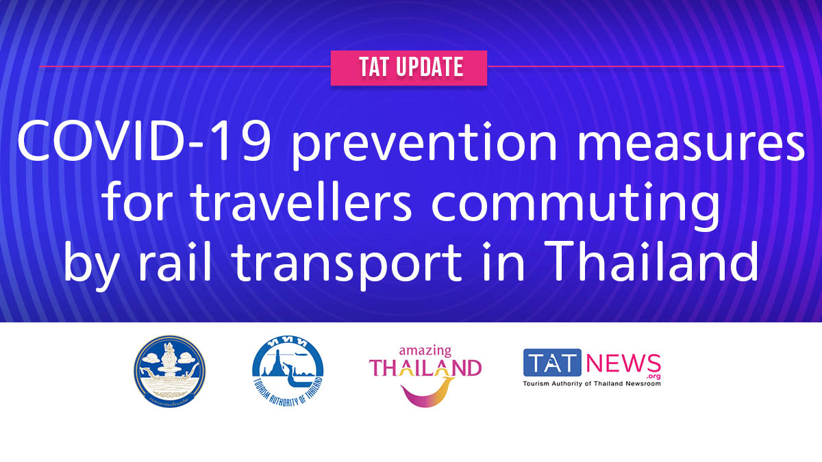 , TAT update: COVID-19 prevention measures for travellers commuting by rail transport in Thailand, For Immediate Release | Official News Wire for the Travel Industry, For Immediate Release | Official News Wire for the Travel Industry