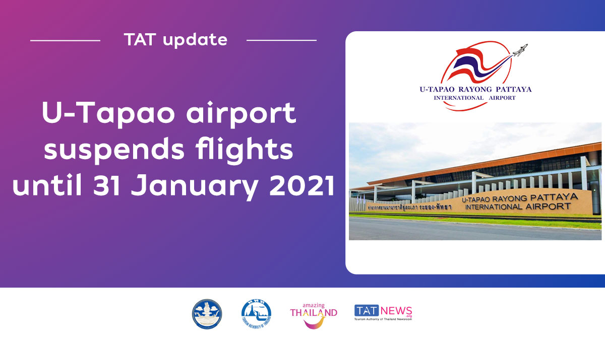 , TAT update: U-Tapao International Airport suspends flights until 31 January 2021, For Immediate Release | Official News Wire for the Travel Industry