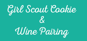 Girl Scout Cookies and Wine Pairing Guide