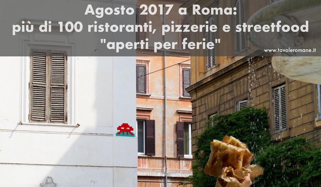 """Dove mangiare a Roma ad agosto 2017: più di 100 indirizzi """"aperti per ferie"""""""