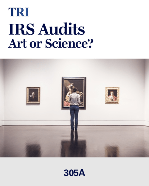 TRI IRS AUDITS Art or Science