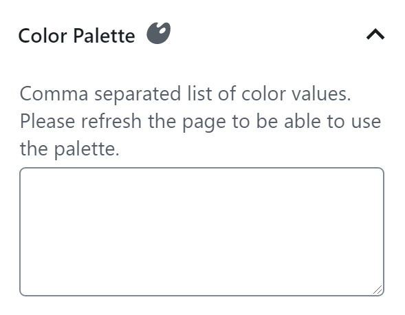 Add a comma separated list of color values. Then, refresh the page to use the palette.