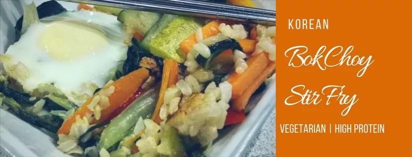 Korean Bok Choy Stir-Fry - Vegetarian - High Protein - One Dish Meal
