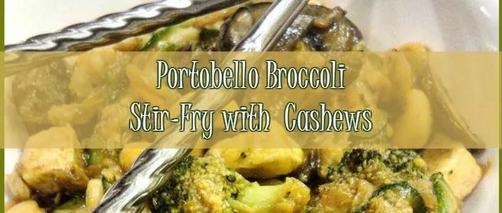 Portobello Broccoli Stir-Fry w/ Zoodles and Cashews