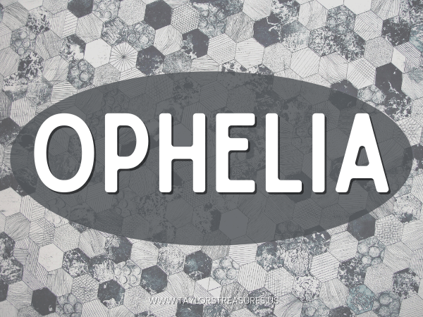 4-5 syllable girl names - Ophelia