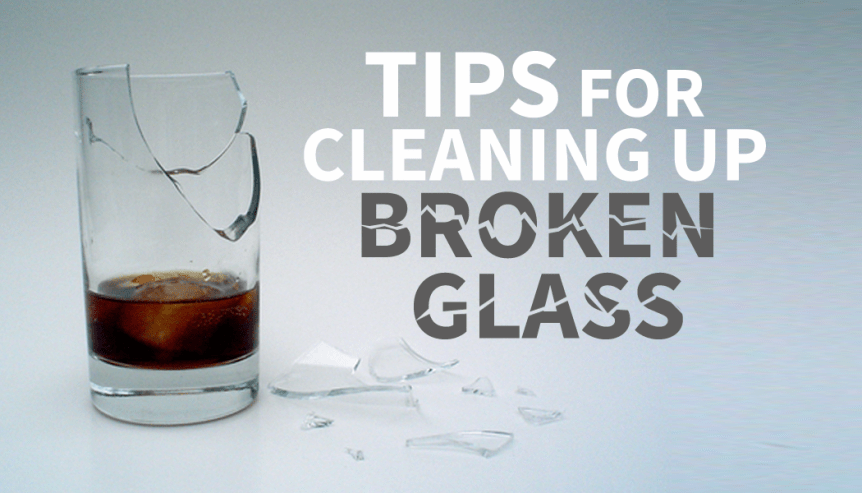 cleaning up broken glass