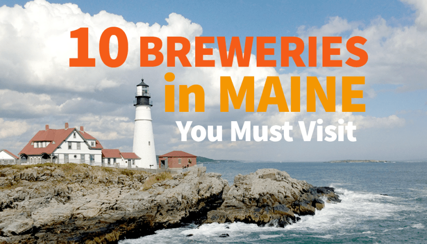 10 Must visit Maine Breweries