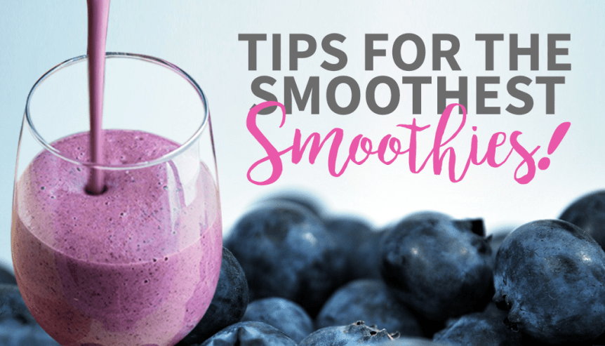 tips for smoothest smoothie