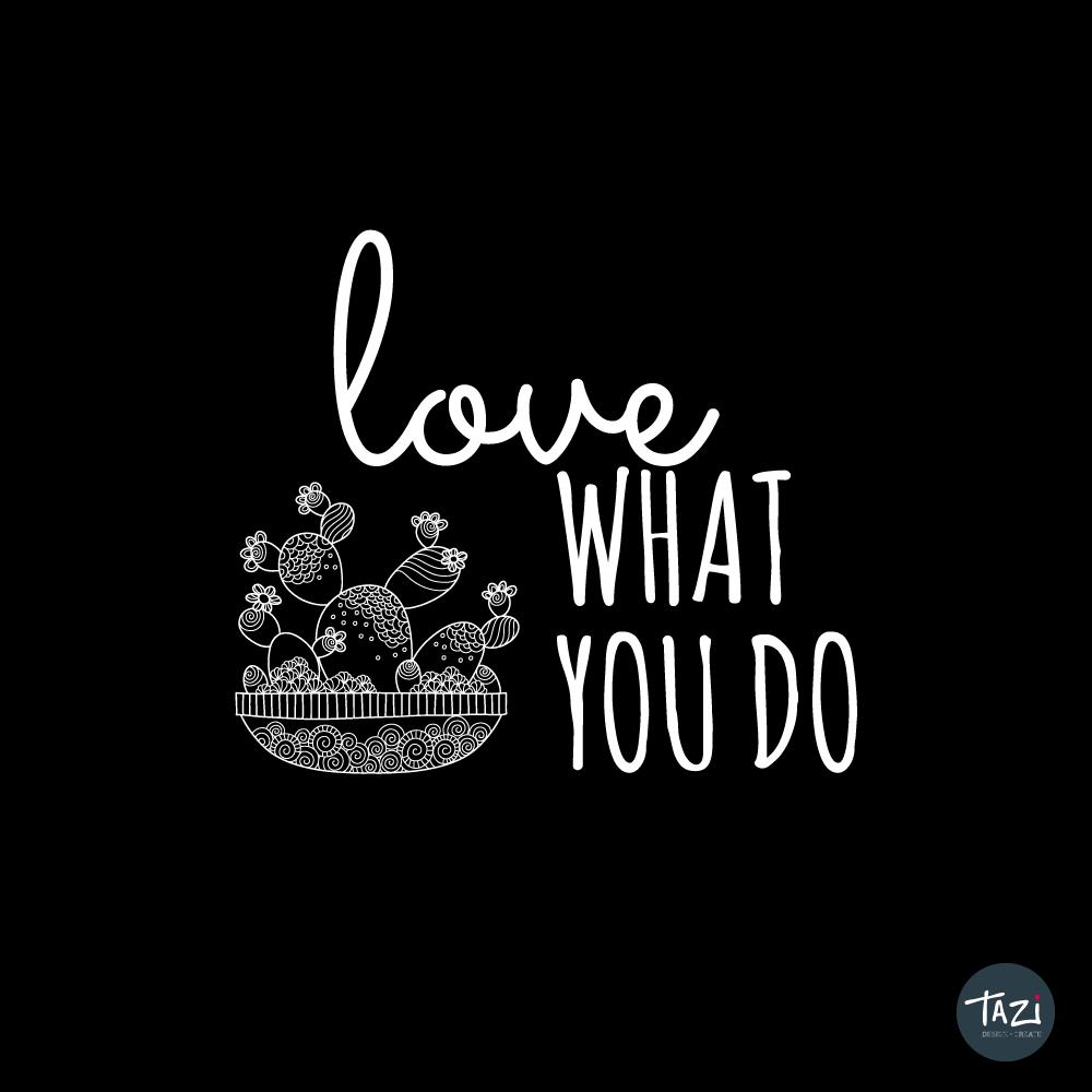Tazi love-what-you-do