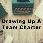 How To Draw Up a Team Charter