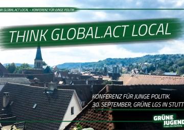 Think Global.Act Local – Konferenz für junge Politik / Stuttgart