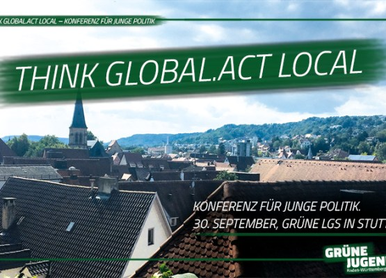 Think Global.Act Local – Konferenz für junge Politik / Stuttgart