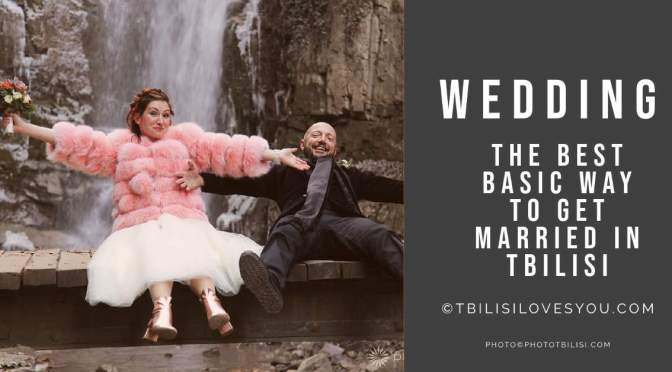 The best Basic way to get married in Tbilisi