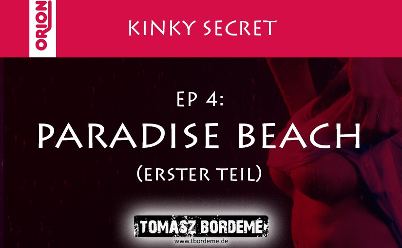 Kinky Secret 4 – Paradise Beach Teil 1