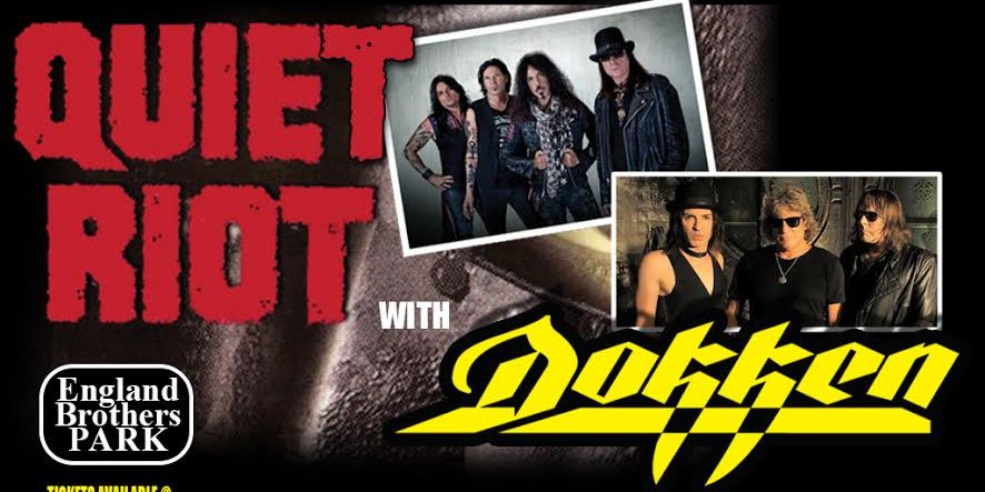 Quiet Riot | Dokken | England Brothers Bandshell