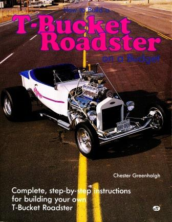 How to Build a T-Bucket Roadster on a Budget by Chester Greenhalgh