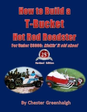 How to Build a T-Bucket Hot Rod Roadster for Under $3000 by Chester Greenhalgh