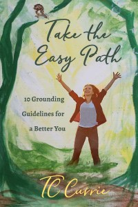 take the easy path by tc currie book cover a woman standing with her arms out stretched in front of a forest path