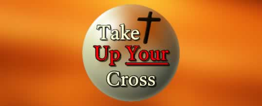 Take Up Your Cross November 3rd 2014
