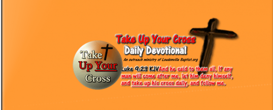 Take Up Your Cross December 17th 2014
