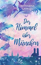 Cover zu Der Himmel über München von Katharina Lankers