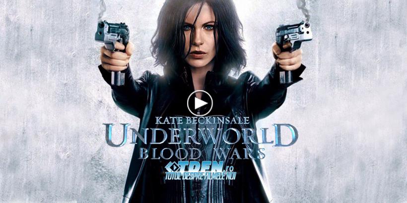 Primul Trailer UNDERWORLD 5 BLOOD WARS: Războiul Etern Dintre Vampiri Şi Vârcolaci Continuă