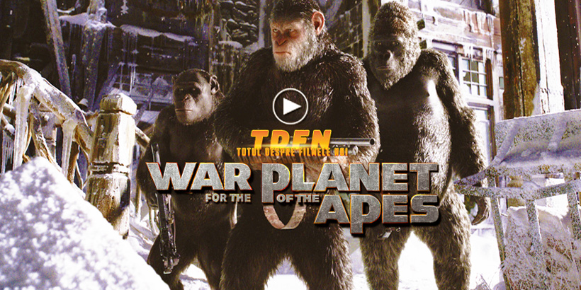 TDFN_RO_War_For_The_Planet_Of_The_Apes_Primul_Trailer