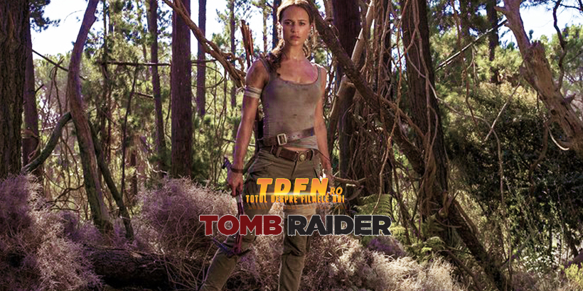 TDFN_RO_Tomb_Rider_2018_Alicia_Vikander_Primele_Imagini_Oficiale