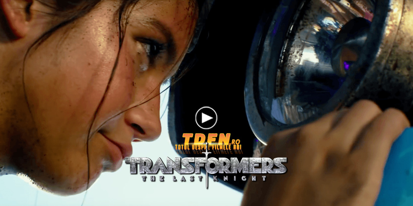 TDFN_RO_Transformers_5_The_Last_Knight_Clip_si_Spot_tv