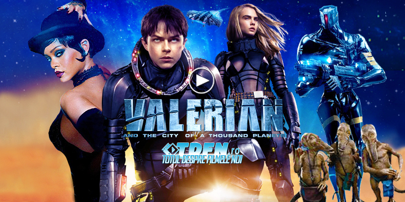 TDFN_RO_Trailer_Final_Valerian_And_The_City_Of_A_Thousand_Planets