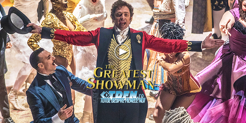 Trailer Nou THE GREATEST SHOWMAN: Actorul HUGH JACKMAN Devine Un Adevărat Superstar