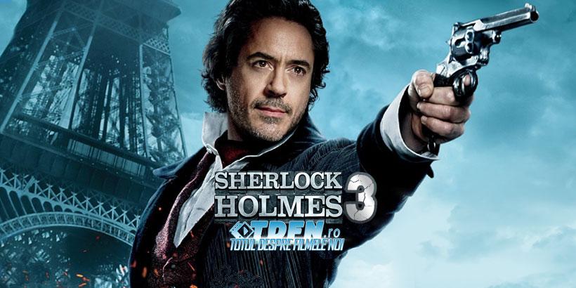 SHERLOCK HOLMES 3: Se Lucrează Intens La O Poveste Spune ROBERT DOWNEY JR