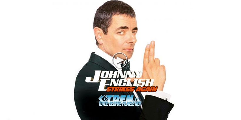 Primul Trailer JOHNNY ENGLISH STRIKES AGAIN: Revine Cel Mai Trăznit Spion