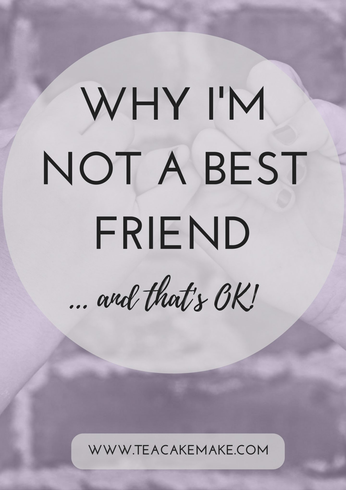 Why I Ll Never Be A Best Friend And That S Ok