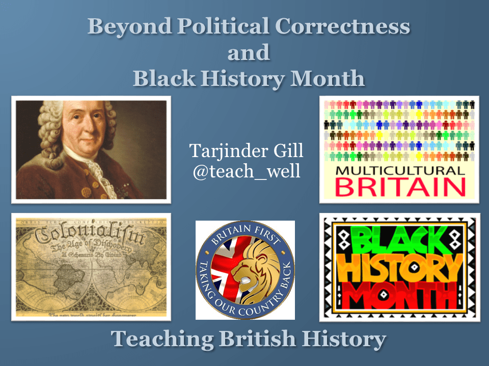 Beyond Political Correctness and Black History Month: What is the Purpose of Teaching History?