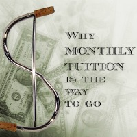Why Monthly Tuition is the Way to Go