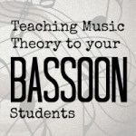 Theory Materials for Bassoon Students