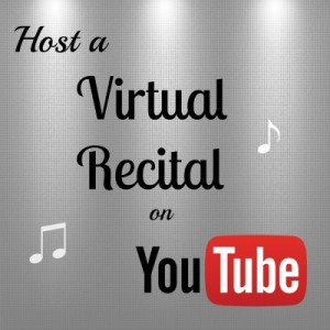 Host a Virtual Recital on YouTube