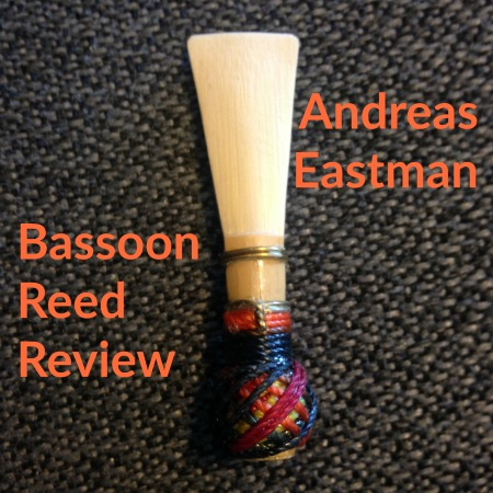 Andreas Eastman Bassoon Reed Review